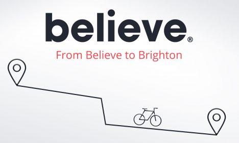 From Believe to Brighton
